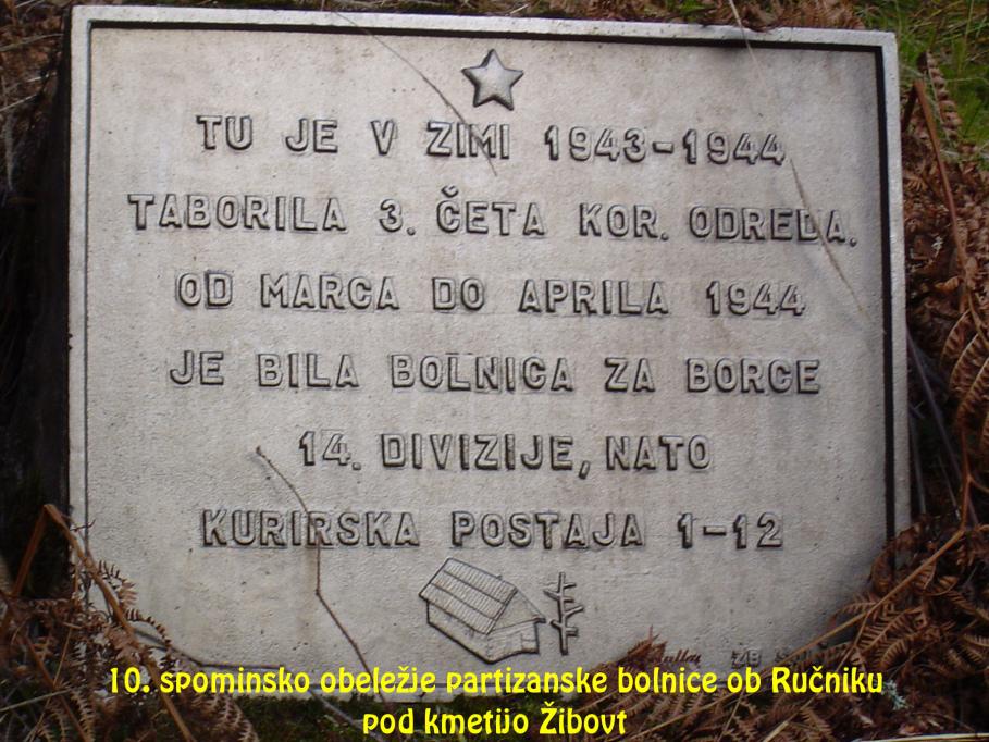 Spominsko obeležje partizanske bolnice ob Ručniku pod kmetijo Žibovt