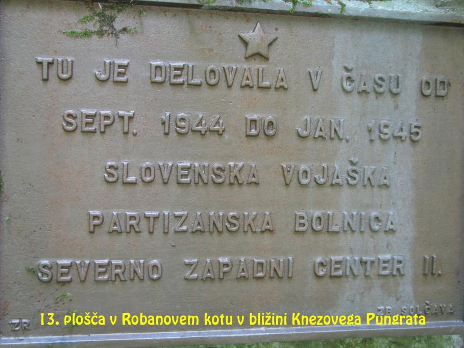 Spominska plošča v Robanovem kotu v bližini Knezovega Pungrata