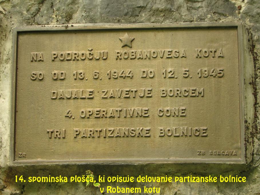 Spominska plošča, ki opisuje delovanje partizanske bolnice v Robanem kotu